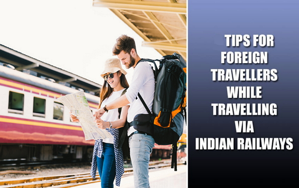 Tips for Foreigner while Travelling via Indian Railways