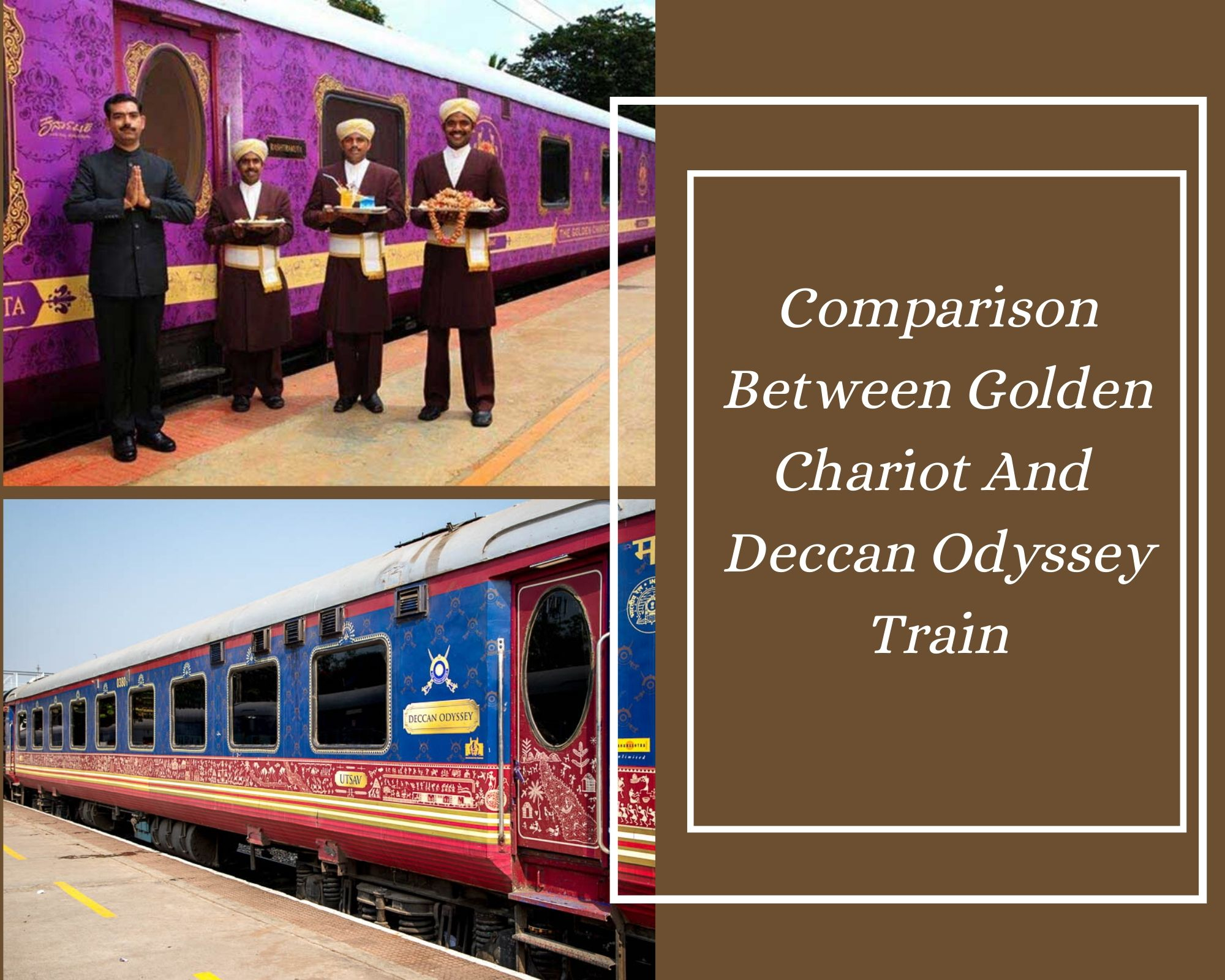 Comparison Between Golden Chariot and Deccan Odyssey Train